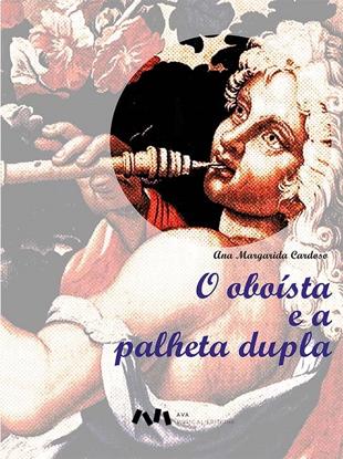 Imagem de O OBOÍSTA E A PALHETA DUPLA
