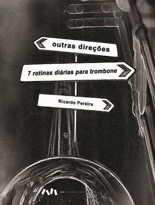 Picture of Outras Direcções - 7 Rotinas Diárias para Trombone